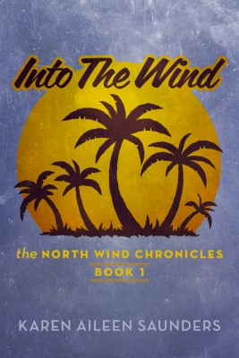 Into The Wind The Northwind Chronicles Book 1 by Karen Aileen Saunders from Bookbaby in Teen Novel category