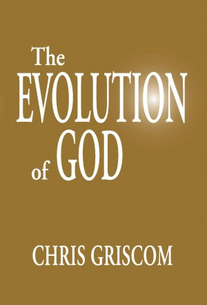 The Evolution of God  by Chris Griscom from Bookbaby in Religion category