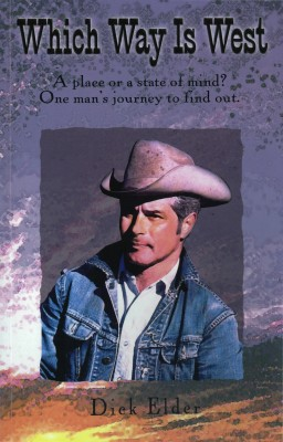 Which Way is West A Place or a State of Mind? One Man's Journey to Find Out by Dick Elder from Bookbaby in Autobiography & Biography category