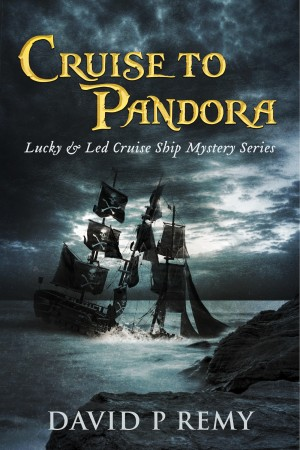 Cruise to Pandora Lucky & Led Cruise Ship Mystery Series by David P. Remy from Bookbaby in General Novel category