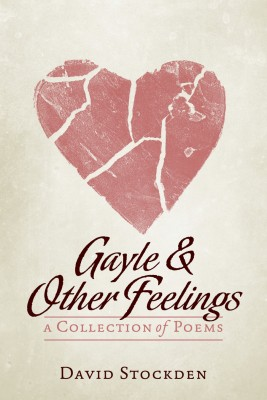 Gayle & Other Feelings A Collection Of Poems by David Stockden from Bookbaby in General Novel category