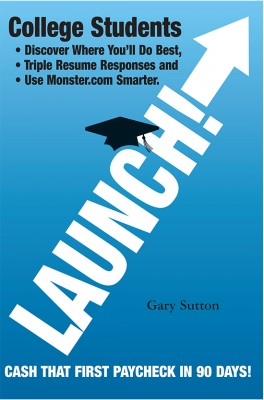 Launch! Rate Your Skills Against Other College Seniors And Cash That First Paycheck In 90 Days! by Gary Sutton from Bookbaby in General Novel category
