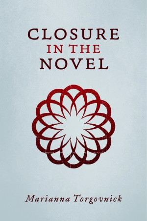 Closure In The Novel  by Marianna Torgovnick from Bookbaby in General Academics category