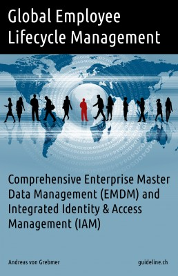 Global Employee Lifecycle Management Comprehensive Enterprise Master Data Management (EMDM) and Integrated IAM by Andreas von Grebmer from Bookbaby in Engineering & IT category
