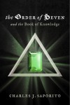 The Order of Seven And the Book of Knowledge by Charles J. Saporito from  in  category