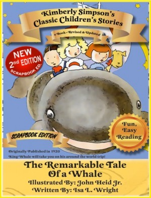 The Remarkable Tale of a Whale Scrapbooked Edition by Isa L. Wright from Bookbaby in Children category
