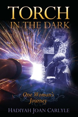 Torch in the Dark One Woman's Journey by Hadiyah Joan Carlyle from Bookbaby in Autobiography & Biography category