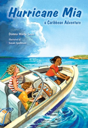 Hurricane Mia A Caribbean Adventure by Donna Marie Seim from Bookbaby in Teen Novel category