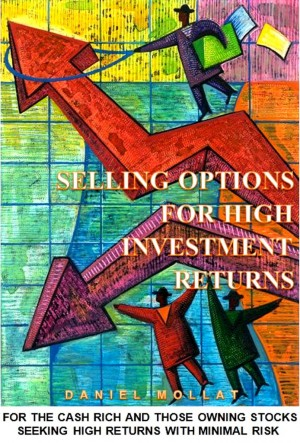 Selling Options For High Investment Returns  by Daniel Mollat from Bookbaby in Finance & Investments category