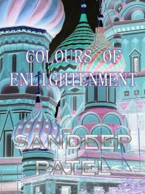 Colours of Enlightenment  by Sandeep Patel from Bookbaby in General Novel category