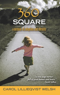 360 Square A Memoir of Adoption and Identity by Carol Lillieqvist Welsh from Bookbaby in Autobiography & Biography category