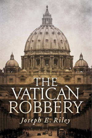The Vatican Robbery  by Joseph E. Riley from  in  category