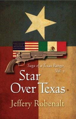 Star Over Texas Saga of a Texas Ranger, Volume 2 by Jeffery Robenalt from Bookbaby in General Novel category