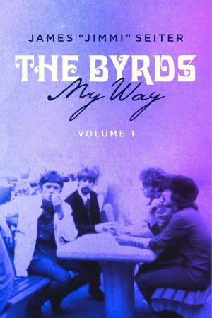 The Byrds - My Way Volume 1 by James