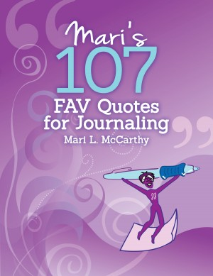 Mari's 107 Fav Quotes for Journaling  by Mari L. McCarthy from Bookbaby in Lifestyle category