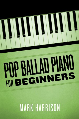 Pop Ballad Piano for Beginners by Mark Harrison from Bookbaby in General Academics category