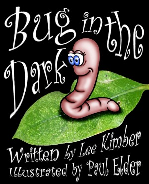 Bug in the Dark  by Lee Kimber from Bookbaby in Teen Novel category