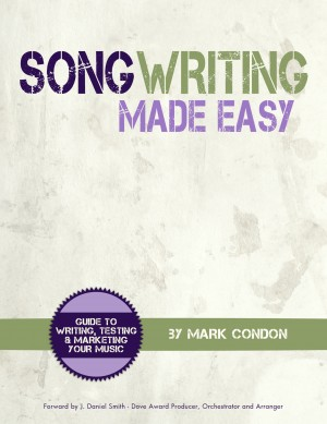 Song Writing Made Easy Guide To Writing, Testing and Marketing Your Music by Mark Condon from Bookbaby in General Academics category