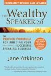 The Wealthy Speaker 2.0 The Proven Formula for Building Your Successful Speaking Business by Jane Atkinson from  in  category