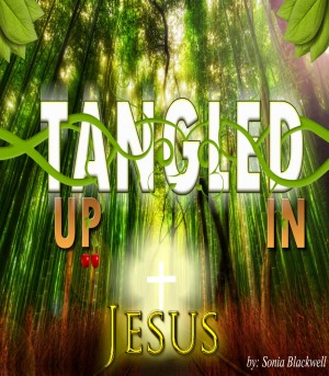 Tangled Up in Jesus  by Sonia Blackwell from Bookbaby in Autobiography & Biography category