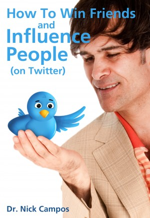 How to Win Friends and Influence People (on Twitter)  by Dr. Nick Campos from Bookbaby in Lifestyle category