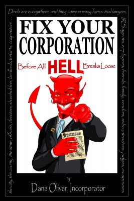 FIX YOUR CORPORATION Before All HELL Breaks Loose  by Dana Oliver from Bookbaby in Business & Management category