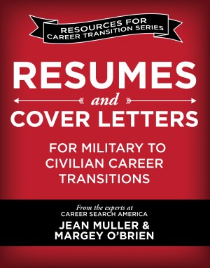 Resumes and Cover Letters for Military to Civilian Career Transitions  by Jean  Muller from Bookbaby in Business & Management category