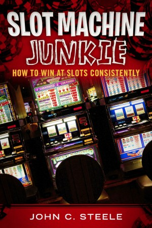 Slot Machine Junkie How to Win at Slots Consistently by John C. Steele from Bookbaby in Engineering & IT category