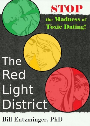 The Red Light District Stop the Madness of Toxic Dating by Bill Entzminger from Bookbaby in Romance category