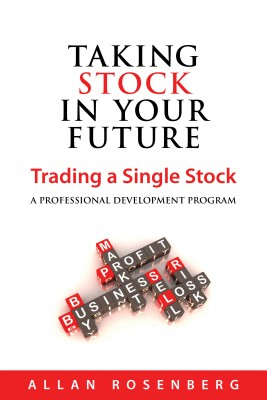 Taking Stock in Your Future Trading a Single Stock by Allan Rosenberg from Bookbaby in Finance & Investments category