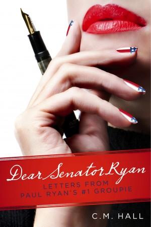 Dear Senator Ryan Letters from Paul Ryan's  by C.M. Hall from Bookbaby in General Novel category