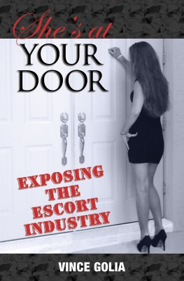 She's At Your Door Exposing the Escort Industry by Vince Golia from Bookbaby in General Novel category
