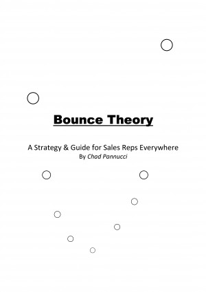 Bounce Theory A Strategy & Guide for Sales Reps Everywhere by Chad Pannucci from Bookbaby in Business & Management category