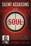 Silent Assassins of the Soul Finding Freedom from Sexual Impurity through the Lord Jesus Christ, A Guide for Men and Women in the Enemy's Crosshairs by Clifford D. Tate, Sr. from  in  category