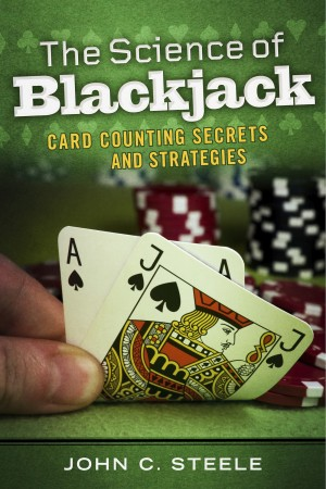 The Science of Blackjack Card Counting Secrets and Strategies by John C. Steele from Bookbaby in Engineering & IT category