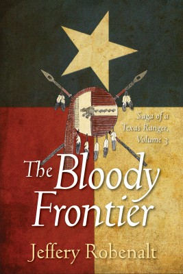 The Bloody Frontier Saga of a Texas Ranger by Jeffery Robenalt from Bookbaby in General Novel category