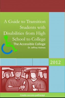 Accessible College A Guide to Transition Students with Disability from High School to College by Dr. Jeffrey Holmes from Bookbaby in General Novel category