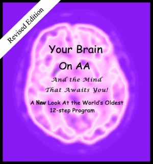 Your Brain on AA (And the Mind That Awaits You) A New Look At The World's Oldest 12-Step Program by Anonymous from Bookbaby in Lifestyle category