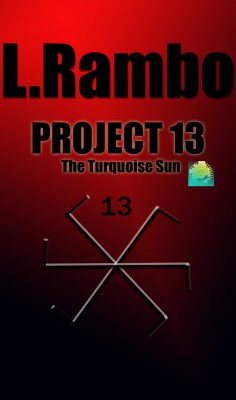 Project 13 The Turquoise Sun by L. Rambo from Bookbaby in General Novel category