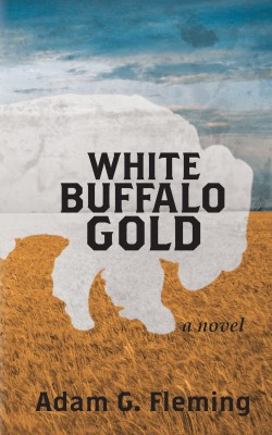 White Buffalo Gold  by Adam G. Fleming from Bookbaby in General Novel category