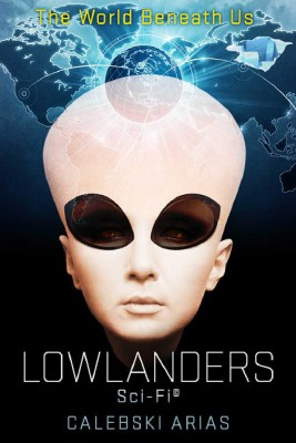 Lowlanders Sci-Fi The World Beneath Us by Calebski Arias from Bookbaby in General Novel category