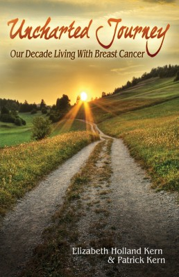 Unchartered Journey Our Decade Living With Breast Cancer by Elizabeth Holland Kern from Bookbaby in General Novel category