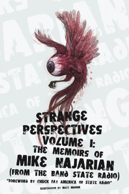 Strange Perspectives Volume 1 The Memoirs of Mike Najarian (From the Band State Radio) by Mike Najarian from Bookbaby in Autobiography & Biography category