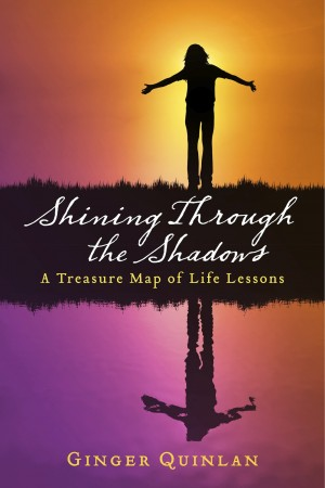 Shining Through the Shadows A Treasure Map of Life Lessons by Ginger Quinlan from Bookbaby in Religion category
