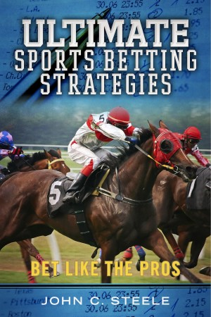 Ultimate Sports Betting Strategies Bet Like the Pros by John C. Steele from Bookbaby in Engineering & IT category
