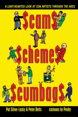 Scams Schemes Scumbags A Light-Hearted Look At Con Artists Through The Ages by Pat Silver-Lasky from Bookbaby in True Crime category