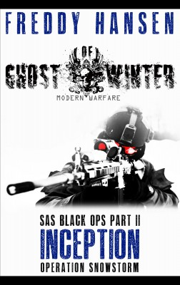 Ghost of Winter INCEPTION Modern Warfare Series 1 SAS Black Ops Part 2 by Freddy Hansen from Bookbaby in Novel Am category
