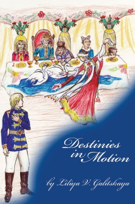 Destinies in Motion  by Liliya V Galitskaya from Bookbaby in General Novel category