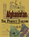 Afghanistan:  The Perfect Failure A War Doomed by the Coalition's Strategies, Policies and Political Correctness by John L. Cook from  in  category