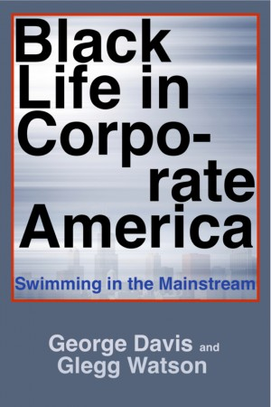 Black Life in Corporate America Swimming in the Mainstream by George Davis from Bookbaby in Business & Management category